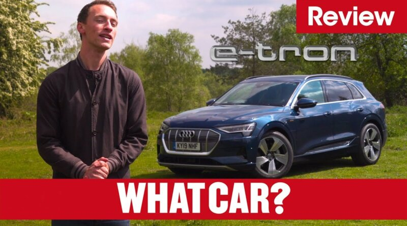 2021 Audi e-tron review –is Audi's first electric car any good? | What Car?